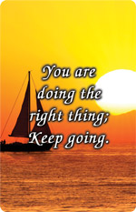 You are doing the right thing; Keep going