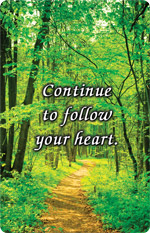 Continue to follow your heart