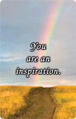 You are and inspiration