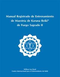 Registered Holy Fire II Karuna Reiki® Master Manual - Spanish