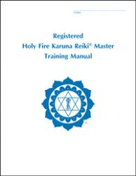 Registered Holy Fire Karuna Reiki® Master Manual