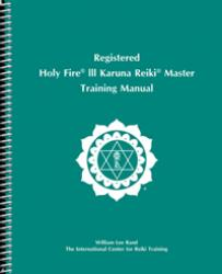 Registered Holy Fire® III Karuna Reiki® Master Manual